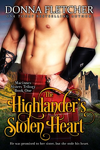 Donna Fletcher - The Highlander's Stolen Heart (Macinnes Sisters Trilogy Book 1)
