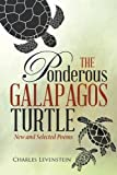img - for The Ponderous Galapagos Turtle: New and Selected Poems book / textbook / text book