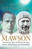 img - for Mawson: And the Ice Men of the Heroic Age: Scott, Shackleton and Amundsen book / textbook / text book