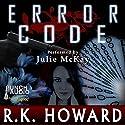 Error Code Audiobook by R.K. Howard Narrated by Julie McKay,  Punch Audio