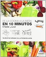 DE LA COCINA A LA MESA EN 10 MINUTOS CASTELLANO: 3 Pasos y ¿listo!