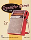 Transistor Radios: 1954-1968 (A Schiffer Book for Collectors)