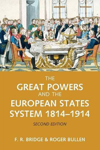 The Great Powers and the European States System 1814-1914 (The Modern European State System)