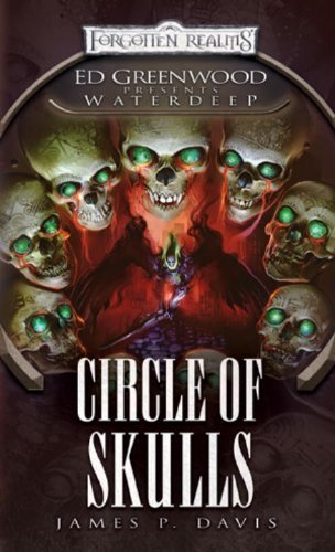 Circle of Skulls: Ed Greenwood Presents Waterdeep (Dungeons & Dragons: Forgotten Realms) by James P. Davis (4-May-2010) Mass Market Paperback