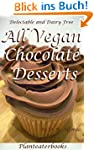 All Chocolate Vegan Desserts, Delecta...