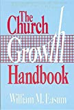 The Church Growth Handbook (0687055237) by William M. Easum
