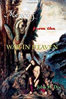 Memoirs from the War in Heaven