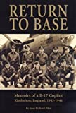 img - for Return to Base: Memoirs of A B-17 Copilot, Kimbolton, England, 1943-1944 illustrated edition by Pitts, Jesse Richard (2004) Hardcover book / textbook / text book