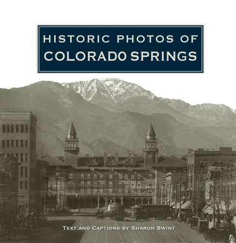 Historic Photos of Colorado Springs (Historic Photos.)