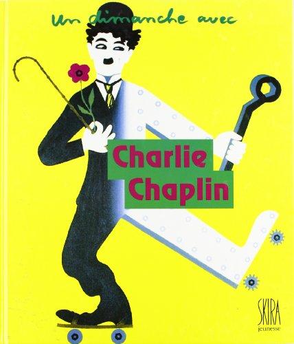 Un Dimanche avec : Charlie Chaplin