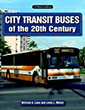 img - for City Transit Buses of the 20th Century (A Photo Gallery) book / textbook / text book