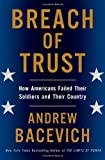 Breach of Trust: How Americans Failed Their Soldiers and Their Country (American Empire Project)