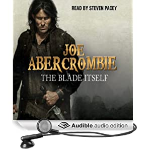 The Blade Itself: The First Law: Book One (Unabridged)