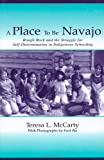 A Place to Be Navajo: Rough Rock and the Struggle for Self-Determination in Indigenous Schooling