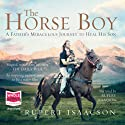 The Horse Boy Audiobook by Rupert Isaacson Narrated by Rupert Isaacson