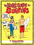 The Kook's Guide to Surfing: The Ulti...