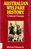 Australian Welfare History: Critical Essays (0333338642) by Richard Kennedy