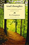 img - for Trail Thoughts (Daily Companion for Your Journey of Faith) by Eric Kampmann (2008-01-06) book / textbook / text book