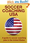 Soccer Coaching USA: A guide to socce...