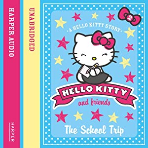 The School Trip: Hello Kitty and Friends, Book 2 | [Linda Chapman, Michelle Misra]