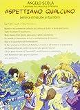 Aspettiamo qualcuno. Lettera di Natale ai bambini 2012 (8880258885) by Angelo Scola