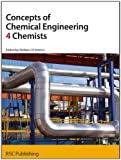 Concepts of Chemical Engineering 4 Chemists (RSC 4 Chemists)