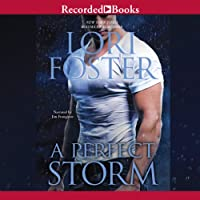 A Perfect Storm (       UNABRIDGED) by Lori Foster Narrated by Jim Frangione