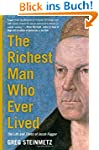 The Richest Man Who Ever Lived: The L...