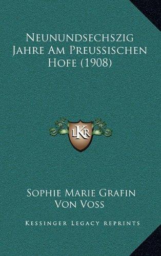 Neunundsechszig Jahre Am Preussischen Hofe (1908)