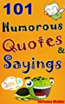 101 Humorous Quotes and Sayings: Funn...