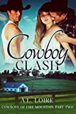 Cowboy Clash: (Cowboys of Fire Mountain: Part Two) A Billionaire Western Romance