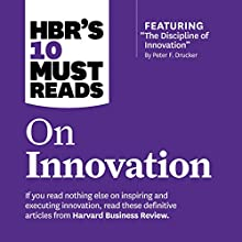 HBR's 10 Must Reads on Innovation Audiobook by  Harvard Business Review, Peter Ferdinand Drucker, Clayton M. Christensen, Vijay Govindarajan Narrated by Susan Larkin, Bryan Brendle