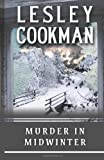 Lesley Cookman Murder in Midwinter (Libby Sarjeant Mysteries) (Libby Sarjeant Mysteries) (Libby Sarjeant Murder Mystery Series)