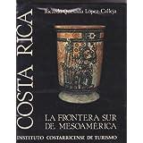 Costa Rica, la frontera sur de Mesoamerica (Spanish Edition)