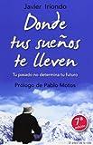 Donde tus sueños te lleven: Tu pasado no determina tu futuro Con prólogo de Pablo Motos (El Árbol de la Vida)