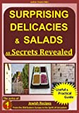 Surprising Delicacies & Salads All Secrets Revealed (The Jewish Recipes series)