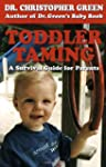 Toddler Taming: A Survival Guide for...