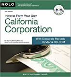img - for How to Form Your Own California Corporation: With Corporate Records Binder & CD-ROM: 6th (Sixth) Edition book / textbook / text book