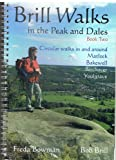 Freda Bowman Brill Walks in the Peaks and Dales: Bk. 2