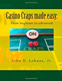 Casino Craps made easy: From beginner to advanced