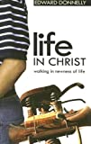 Life in Christ: Walking in Newness of Life