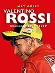Valentino Rossi: Champion des MotoGP