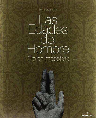 El libro de Las Edades del Hombre : obras maestras
