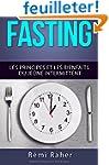 FASTING : les principes et les bienfa...