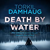 Death by Water: Oslo Crime Files, Book 2 | Torkil Damhaug, Robert Ferguson - translator