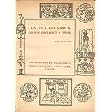 Manoscritti, incunabuli, libri rari e famosi dei secoli XVI, XVII, XVIII e XIX