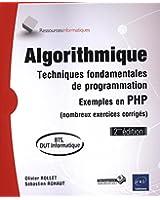 Algorithmique - Techniques fondamentales de programmation - Exemples en PHP (nombreux exercices corrigés) - 2ième édition (BTS, DUT Informatique)