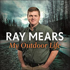 My Outdoor Life | [Ray Mears]