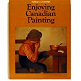 Enjoying Canadian Painting / Patricia Godsellby Patricia Godsell