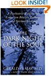 The Dark Night of the Soul: A Psychia...